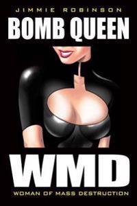 Bomb Queen Volume 1: Woman Of Mass Destruction