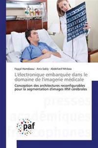 L'Electronique Embarquee Dans Le Domaine de L'Imagerie Medicale