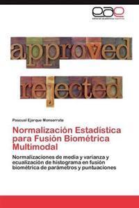 Normalizacion Estadistica Para Fusion Biometrica Multimodal