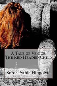A Tale of Venice; The Red Headed Child