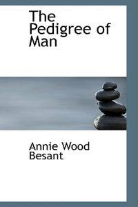 The Pedigree of Man
