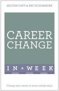 Teach Yourself Change Your Career in a Week