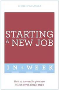 Teach Yourself Start Your New Job in a Week