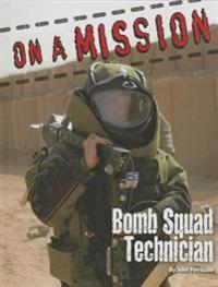 ON Amission Bomb Squad Technician