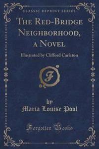 The Red-Bridge Neighborhood, a Novel