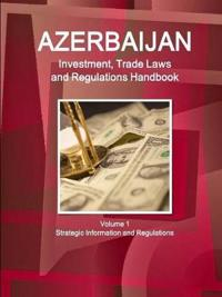 Azerbaijan Investment and Trade Laws and Regulations Handbook