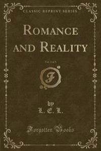Romance and Reality, Vol. 2 of 3 (Classic Reprint)