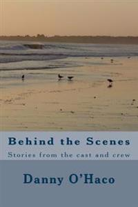 Behind the Scenes: Stories from the Cast and Crew