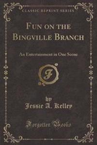 Fun on the Bingville Branch