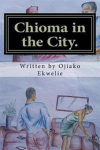 Chioma in the City: Chioma in Abuja