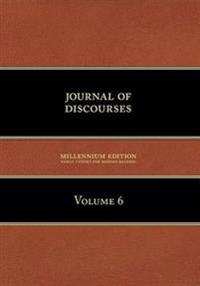 Journal of Discourses, Volume 6
