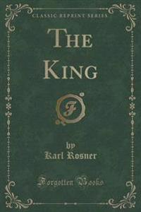 The King (Classic Reprint)