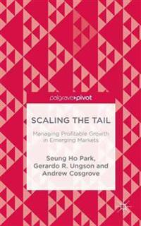 Scaling the Tail: Managing Profitable Growth in Emerging Markets