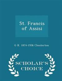 St. Francis of Assisi - Scholar's Choice Edition
