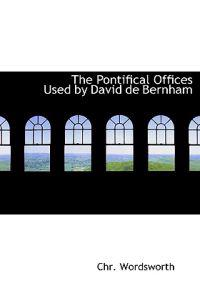 The Pontifical Offices Used by David de Bernham