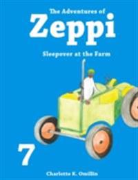 Adventures of Zeppi - #7 Sleepover at the Farm