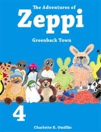 Adventures of Zeppi - #4  Greenback Town