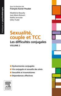 Sexualite, couple et TCC. Volume 1 : les difficultes sexuelles