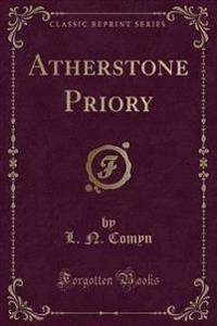 Atherstone Priory (Classic Reprint)