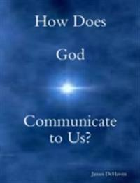 How Does God Communicate to Us?