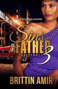 Sins of My Father 3: The Finale