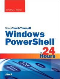 Windows PowerShell in 24 Hours, Sams Teach Yourself
