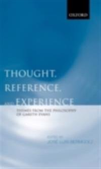 Thought, Reference, and Experience Themes from the Philosophy of Gareth Evans