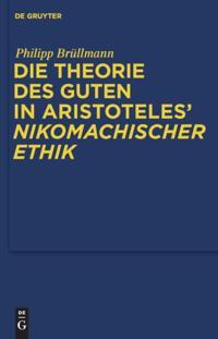 Die Theorie des Guten in Aristoteles' &quote;Nikomachischer Ethik&quote;
