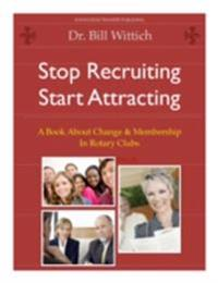 Stop Recruiting / Start Attracting