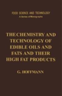 Chemistry and Technology of Edible Oils and Fats and Their High Fat Products