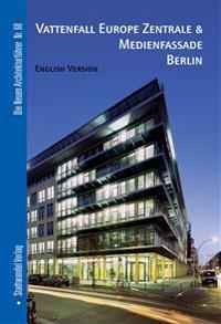 Vattenfall Europe Zentrale & Medienfassade Berlin. Englische Ausgabe