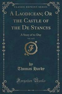 A Laodicean, or the Castle of the de Stancys, Vol. 1 of 2