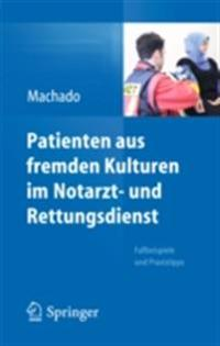 Patienten aus fremden Kulturen im Notarzt- und Rettungsdienst