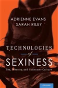 Technologies of Sexiness: Sex, Identity, and Consumer Culture