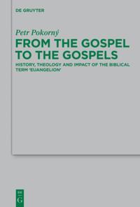 From the Gospel to the Gospels