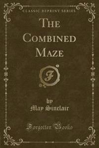 The Combined Maze (Classic Reprint)