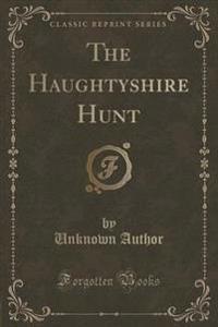The Haughtyshire Hunt (Classic Reprint)