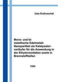 Mono- Und Bimetallische Edelmetall - Nanopartikel ALS Katalysatorvorlaufer Fur Die Anwendung in Der Ethylenoxidation...