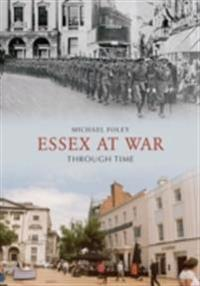 Essex at War Through Time