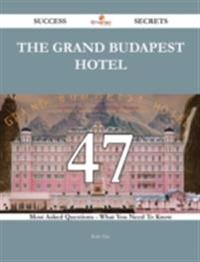 Grand Budapest Hotel 47 Success Secrets - 47 Most Asked Questions On The Grand Budapest Hotel - What You Need To Know