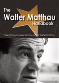 Walter Matthau Handbook - Everything you need to know about Walter Matthau