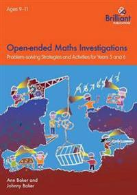 Open-ended Maths Investigations, 9-11 Year Olds