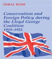 Conservatism and Foreign Policy During the Lloyd George Coalition 1918-1922