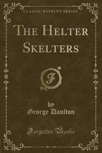 The Helter Skelters (Classic Reprint)