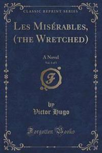 Les Mis�rables, (the Wretched), Vol. 1 of 5