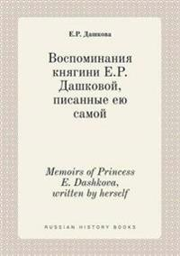 Memoirs of Princess E. Dashkova, Written by Herself