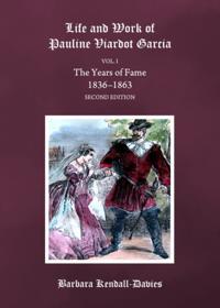 Life and Work of Pauline Viardot Garcia, vol. I