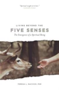 Living Beyond the Five Senses