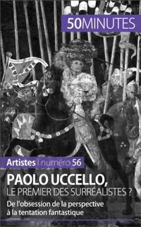 Paolo Uccello, le premier des surrealistes ?