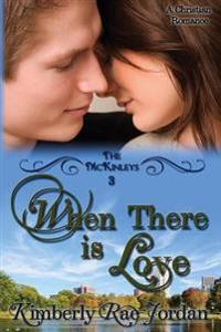 When There Is Love: A Christian Romance
